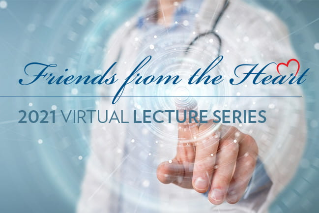 Friends from the Heart 2021 Virtual Lecture series